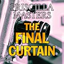 The Final Curtain Audiobook by Priscilla Masters Narrated by Julia Franklin
