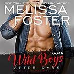 Wild Boys After Dark: Logan: Wild Billionaires After Dark, Book 1   Melissa Foster