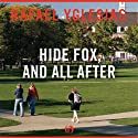 Hide Fox, And All After Audiobook by Rafael Yglesias Narrated by Brandon Massey