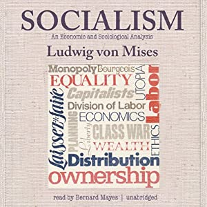 Socialism: An Economic and Sociological Analysis | [Ludwig von Mises]