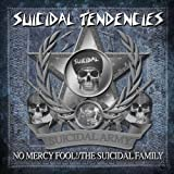 Suicidal Tendencies - No Mercy Fool!/the Suicidal Family
