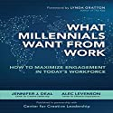 What Millennials Want from Work: How to Maximize Engagement in Today's Workforce Audiobook by Jennifer J. Deal Narrated by Caroline Miller