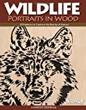 img - for Wildlife Portraits in Wood: 30 Patterns to Capture the Beauty of Nature (A Scroll Saw, Woodworking & Crafts Book) book / textbook / text book