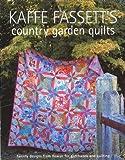 Kaffe Fassett's Country Garden Quilts: Twenty Designs from Rowan for Patchwork and Quilting Kaffe Fassett et al