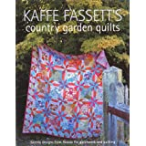 Kaffe Fassett's Country Garden Quilts: Twenty Designs from Rowan for Patchwork and Quiltingby Kaffe Fassett et al