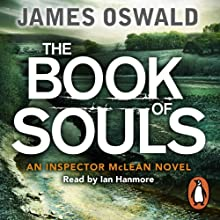 The Book of Souls: An Inspector McLean Novel, Book 2 (       UNABRIDGED) by James Oswald Narrated by Ian Hanmore