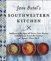 Jane Butel's Southwestern Kitchen: Revised Edition