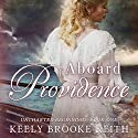 Aboard Providence Audiobook by Keely Brooke Keith Narrated by Amy Marie Smith