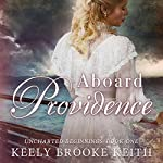 Aboard Providence | Keely Brooke Keith