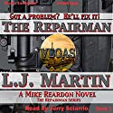 The Repairman: Repairman, Book 1 Audiobook by L. J. Martin Narrated by Jerry Sciarrio