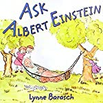 Ask Albert Einstein | Lynne Barasch