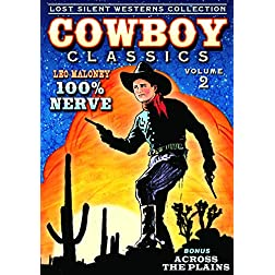 Cowboy Classics: Lost Silent Westerns Collection, Volume 2 - 100% Nerve / Across The Plains (Silent)