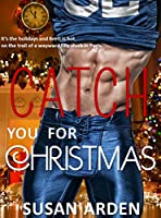 Catch You For Christmas (Bad Boys Book 7) [Kindle Edition]