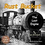 Rust Bucket the Lost Engine: The Engine Series, Book 4 | Ian Shimwell