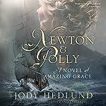 Newton and Polly: A Novel of Amazing Grace   Jody Hedlund