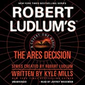 Robert Ludlum's(TM) The Ares Decision: A Covert-One Novel | [Kyle Mills]