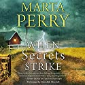 When Secrets Strike (       UNABRIDGED) by Marta Perry Narrated by Meredith Mitchell