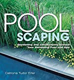 Poolscaping: Gardening and Landscaping Around Your Swimming Pool and Spa