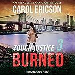 Tough Justice: Burned (Part 3 of 8) | Carol Ericson