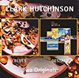 BLUES/GESTALT 68/71 REMASTERS 24 BITS by CLARK HUTCHINSON