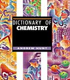 Dictionary of Chemistry (1579581404) by Hunt, Andrew