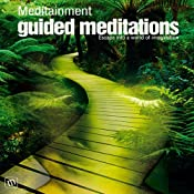 Guided Meditations: Escape Into a World of Imagination | [Richard Latham]