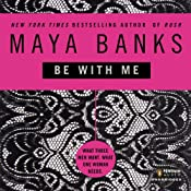 Be with Me | [Maya Banks]