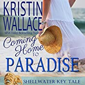 Coming Home to Paradise | Kristin Wallace