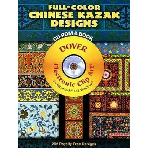 Full-Color Chinese Kazak Designs CD-ROM and Book Dover