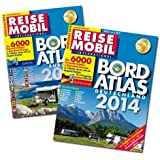Bordatlas 2014: Über 6.000 Reisemobil-Stellplätze in Deutschland und Europa in 2 Bänden, davon viele mit Gespann-Erlaubnis