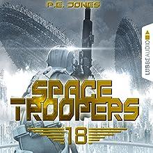 In Ewigkeit (Space Troopers 18) Hörbuch von P. E. Jones Gesprochen von: Uve Teschner
