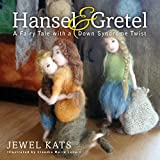 Jewel Kats Hansel and Gretel: A Fairy Tale with a Down Syndrome Twist