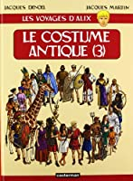 Les voyages d'Alix, tome 3 : Le Costume Antique