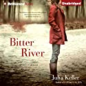 Bitter River: A Bell Elkins Novel, Book 2 (       UNABRIDGED) by Julia Keller Narrated by Shannon McManus