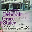 Unforgettable (       UNABRIDGED) by Deborah Grace Staley Narrated by Erin Novotny