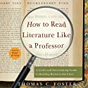How to Read Literature Like a Professor: A Lively and Entertaining Guide to Reading Between the Lines (       UNABRIDGED) by Thomas C. Foster Narrated by David de Vries