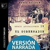 Apocalipsis IV - El gobernador - NARRADO | Mario Escobar
