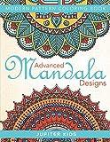 Advanced Mandala Designs: Modern Pattern Coloring Book (Advanced Mandalas and Art Book Series)