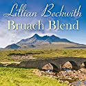Bruach Blend (       UNABRIDGED) by Lillian Beckwith Narrated by Hannah Gordon