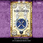 The Sorceress: Secrets of the Immortal Nicholas Flamel, Book 3 (       UNABRIDGED) by Michael Scott Narrated by Paul Boehmer