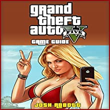 Grand Theft Auto 5 Game Guide Audiobook by Josh Abbott Narrated by Jonathan Waters