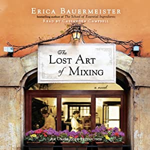 The Lost Art of Mixing | [Erica Bauermeister]