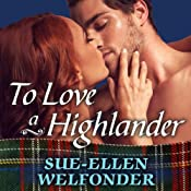 To Love a Highlander: Scandalous Scots, Book 1 | Sue-Ellen Welfonder
