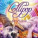 Lollipop: Candy Man Hörbuch von Amy Lane Gesprochen von: Philip Alces