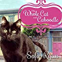 The Whole Cat and Caboodle: Second Chance Cat Mystery Series #1 Audiobook by Sofie Ryan Narrated by Marguerite Gavin