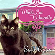 The Whole Cat and Caboodle: Second Chance Cat Mystery Series #1 | Sofie Ryan