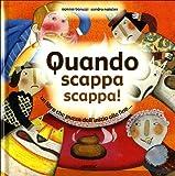 Quando scappa scappa! : un libro che puzza dall'inizio alla fine...