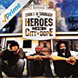 Heroes In The City of Dope [Explicit]