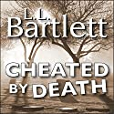 Cheated by Death: The Jeff Resnick Mysteries, Book 4 (       UNABRIDGED) by L.L. Bartlett Narrated by Steven Barnett