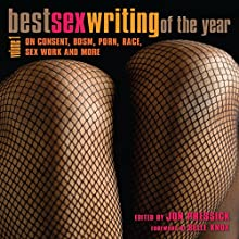 Best Sex Writing of the Year: On Consent, BDSM, Porn, Race, Sex Work and More | Livre audio Auteur(s) : Jon Pressick, Belle Knox Narrateur(s) : Violet Dixon